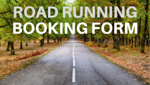 ROAD RUNNING BOOKING FORM